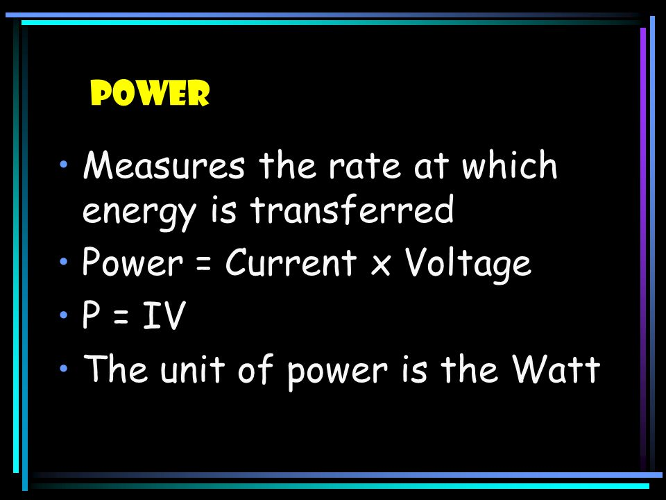 Measures the rate at which energy is transferred