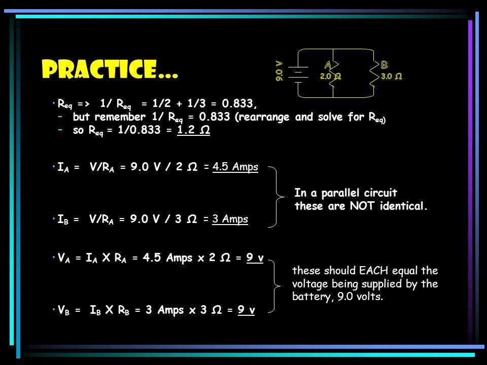 Practice… Req => 1/ Req = 1/2 + 1/3 = 0.833,
