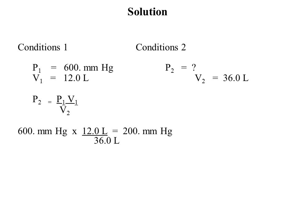 Solution Conditions 1 Conditions 2 P1 = 600. mm Hg P2 =