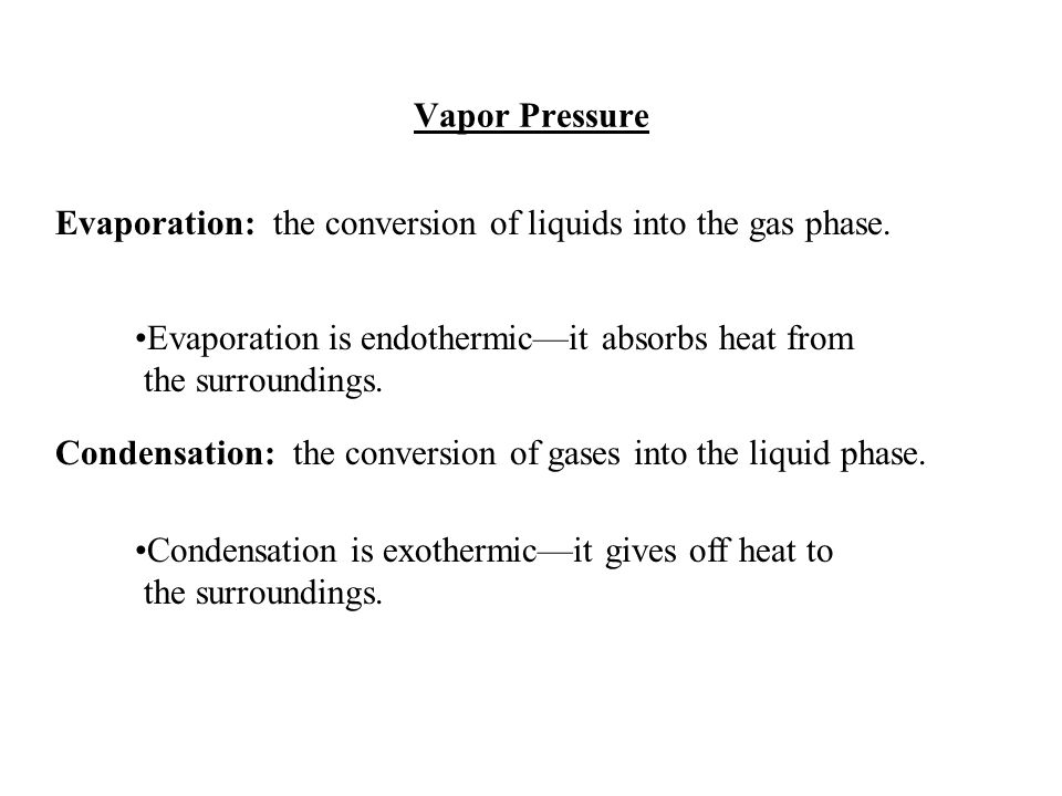Evaporation: the conversion of liquids into the gas phase.