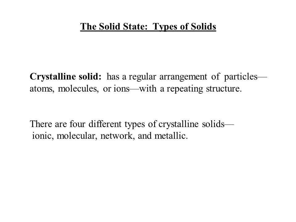 The Solid State: Types of Solids