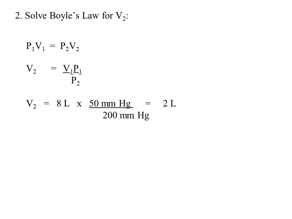 2. Solve Boyle's Law for V2: