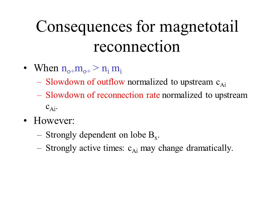 Consequences for magnetotail reconnection