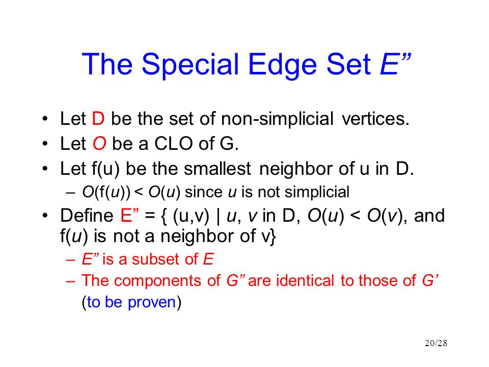 The Special Edge Set E Let D be the set of non-simplicial vertices.