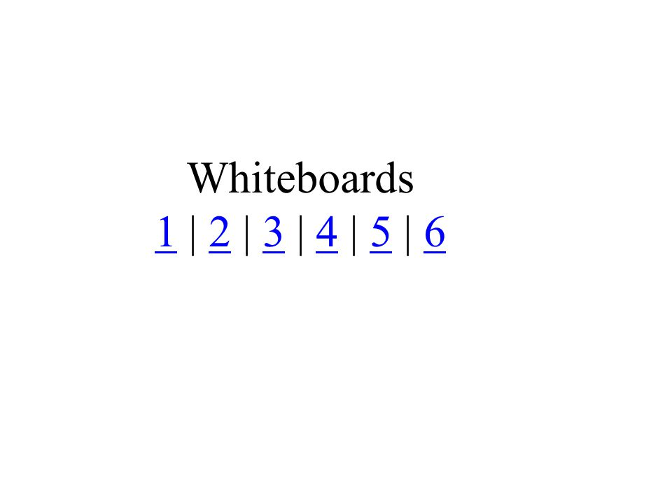 Whiteboards 1 | 2 | 3 | 4 | 5 | 6