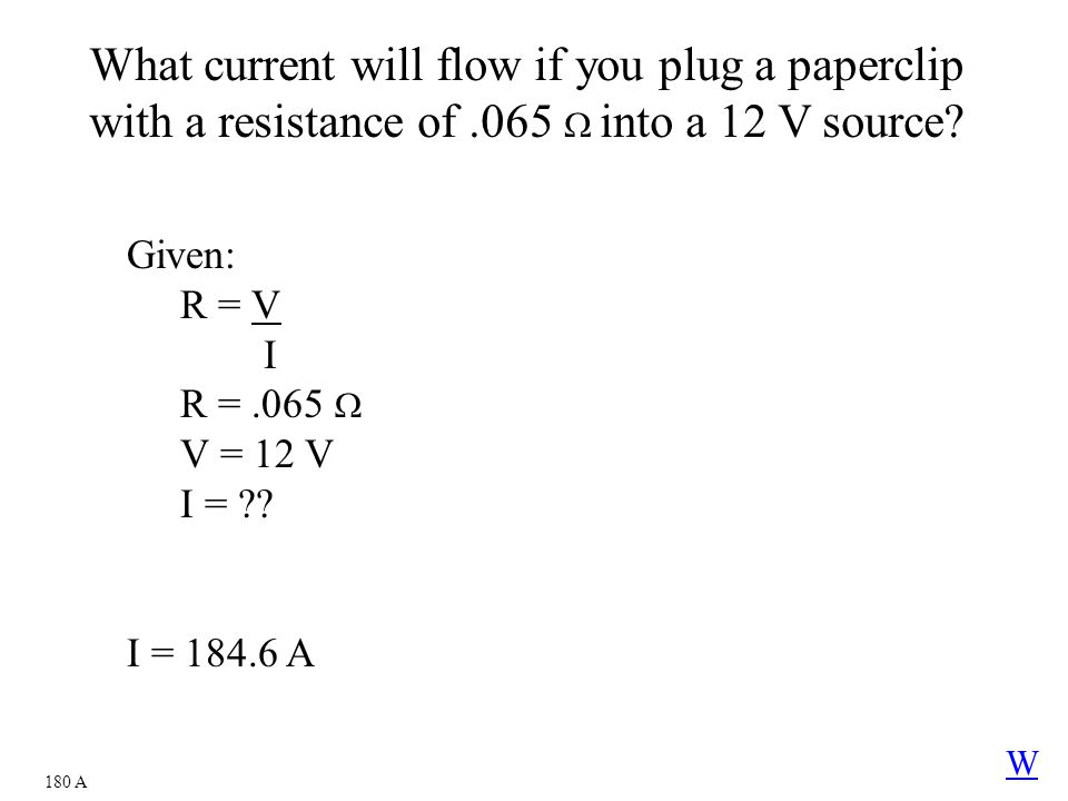 What current will flow if you plug a paperclip with a resistance of
