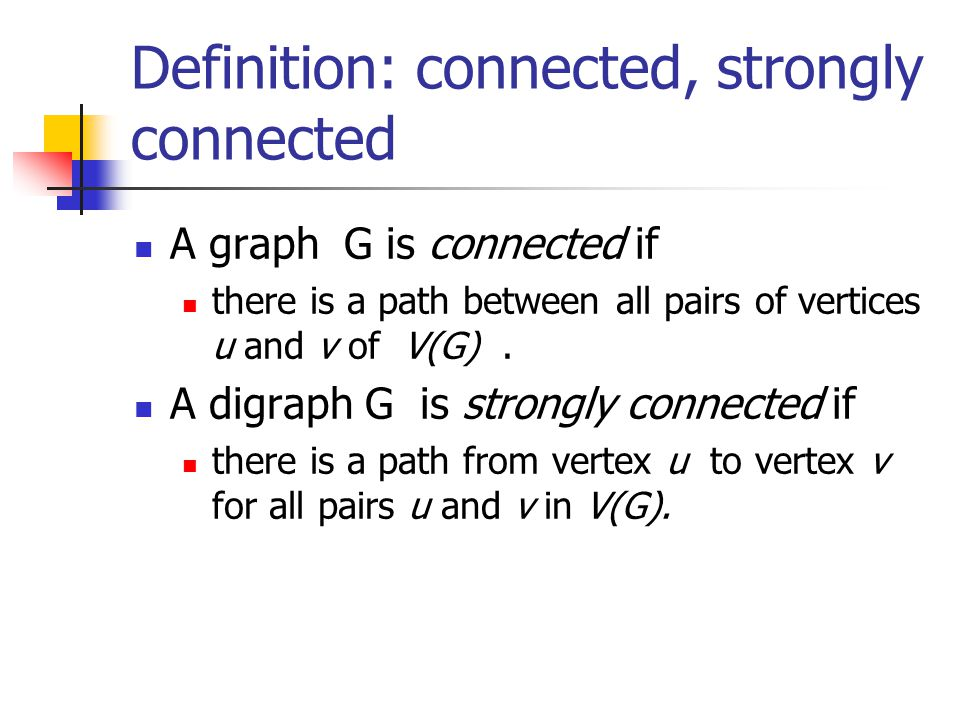 Definition: connected, strongly connected