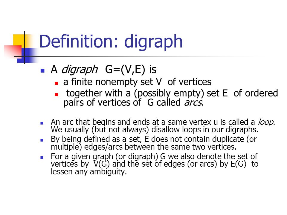 Definition: digraph A digraph G=(V,E) is