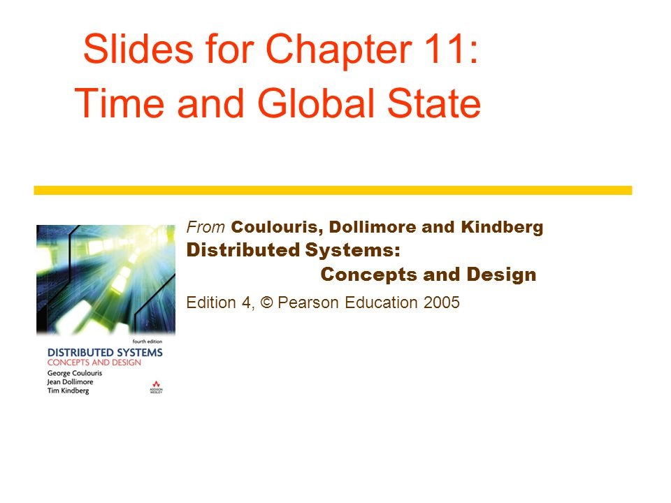 Slides for Chapter 11: Time and Global State