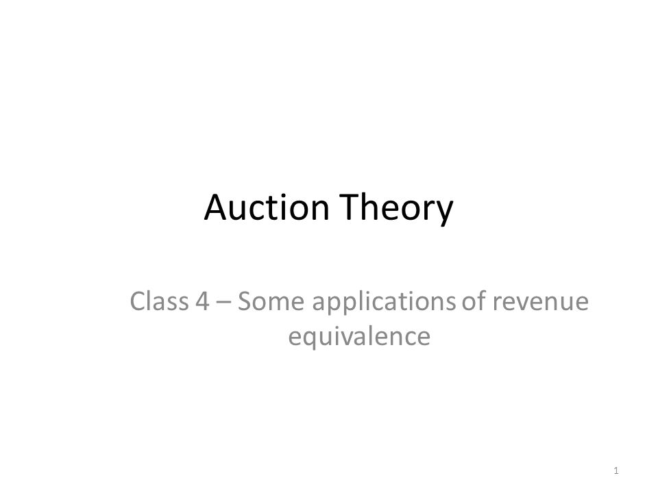 Class 4 – Some applications of revenue equivalence