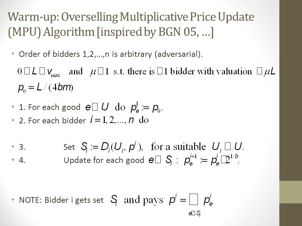 Warm-up: Overselling Multiplicative Price Update (MPU) Algorithm [inspired by BGN 05, …]
