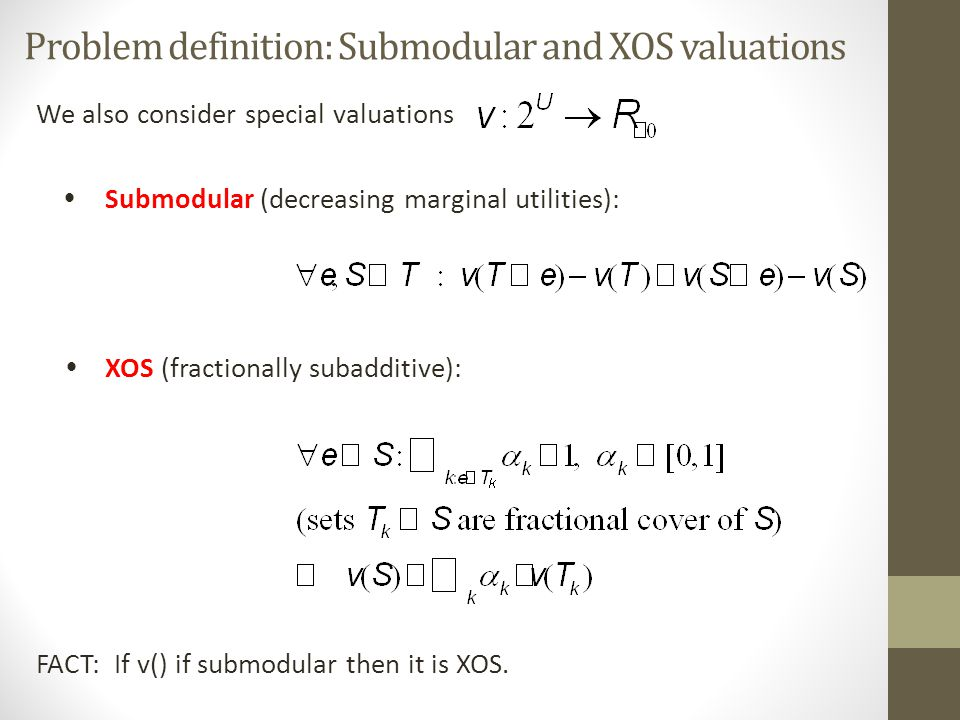 Problem definition: Submodular and XOS valuations