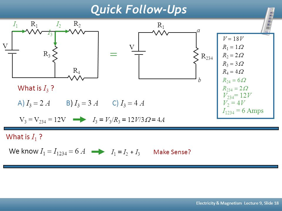 = Quick Follow-Ups What is I3 A) I3 = 2 A B) I3 = 3 A C) I3 = 4 A