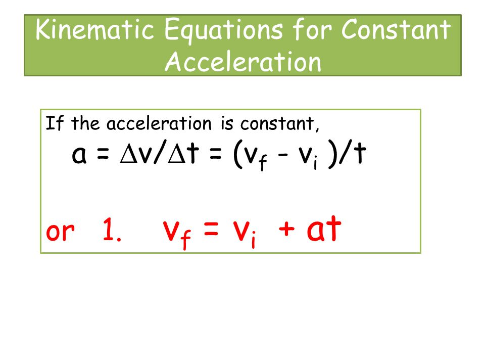 Kinematic Equations for Constant Acceleration