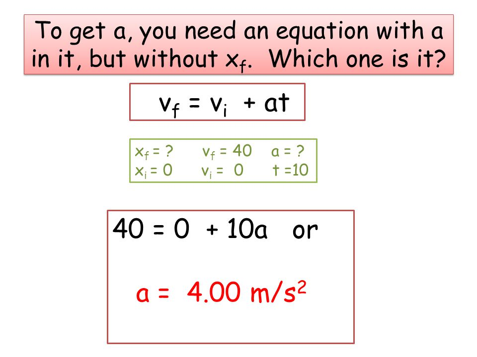 To get a, you need an equation with a in it, but without xf