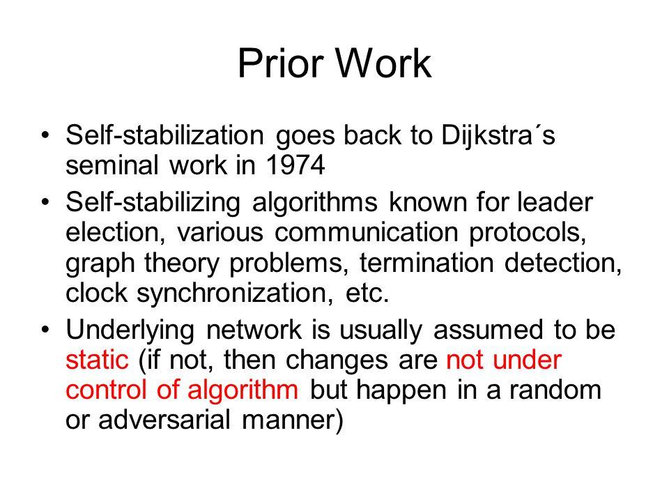 Prior Work Self-stabilization goes back to Dijkstra´s seminal work in 1974.