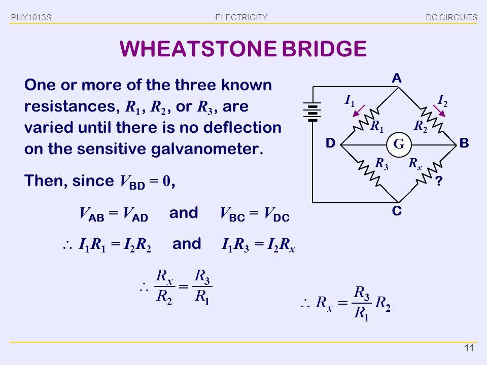 PHY1013S DC CIRCUITS. WHEATSTONE BRIDGE.