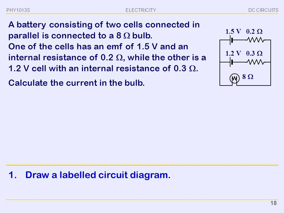 1. Draw a labelled circuit diagram.
