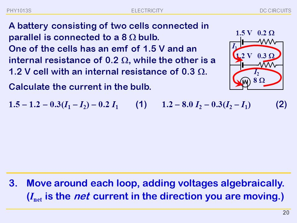 3. Move around each loop, adding voltages algebraically.