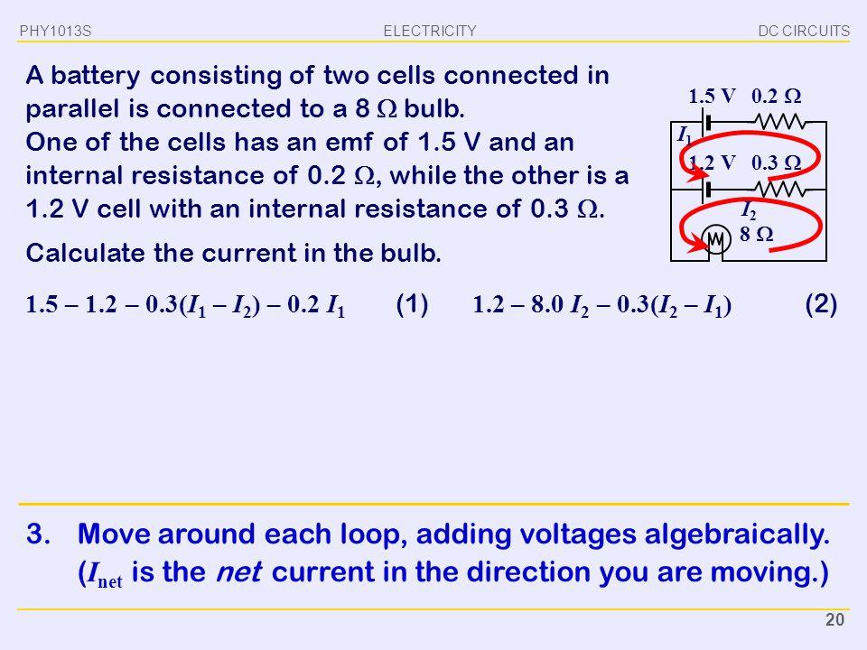 3. Move around each loop, adding voltages algebraically.