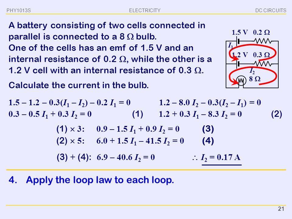 4. Apply the loop law to each loop.