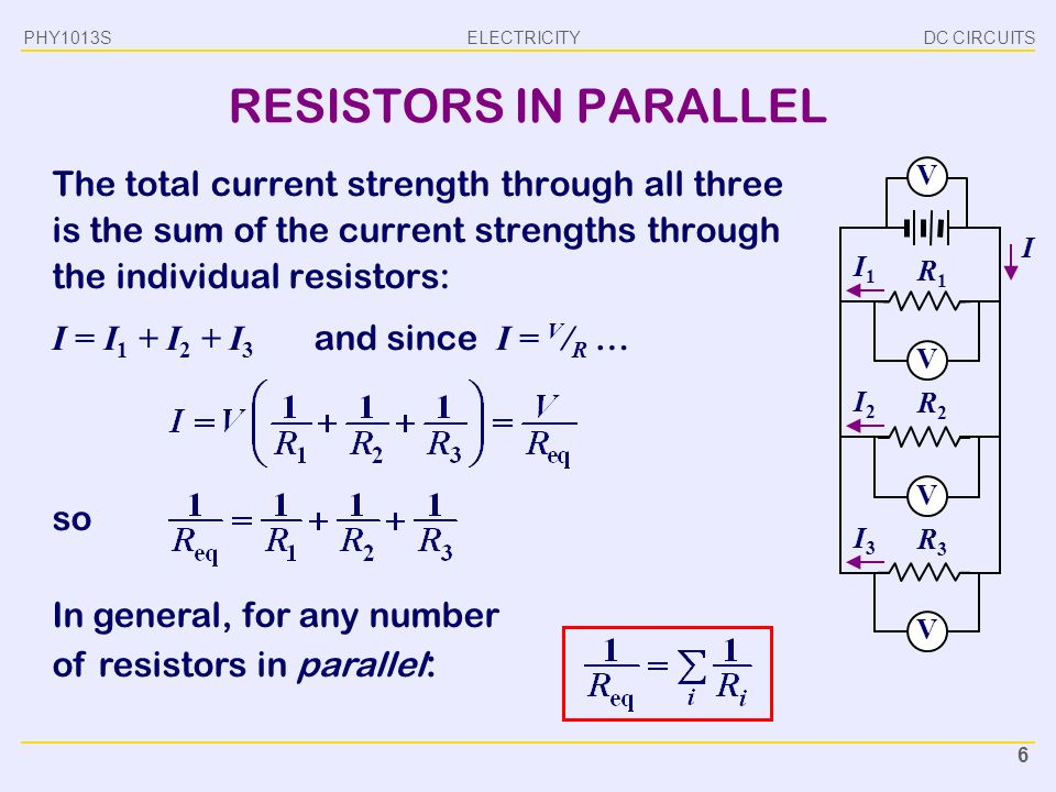 PHY1013S DC CIRCUITS. RESISTORS IN PARALLEL.