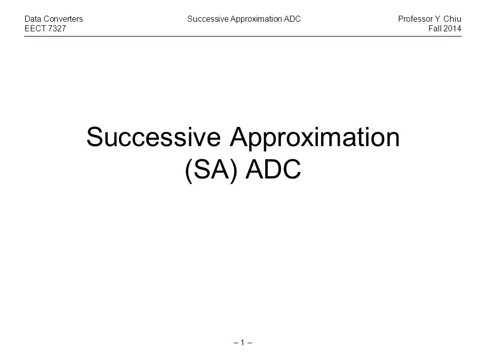 Successive Approximation (SA) ADC