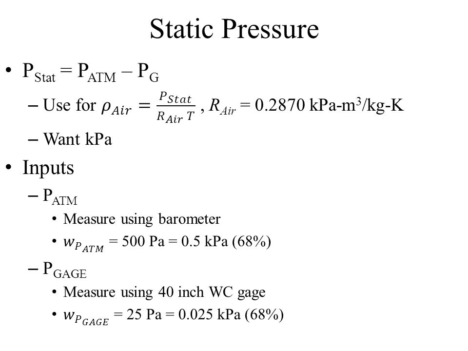 Static Pressure PStat = PATM – PG Inputs