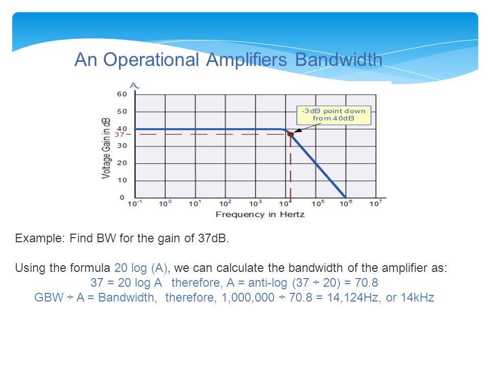 An Operational Amplifiers Bandwidth