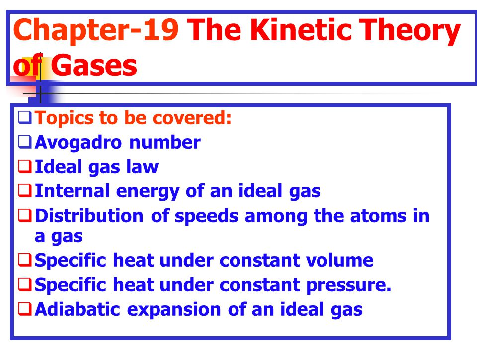 Chapter-19 The Kinetic Theory of Gases