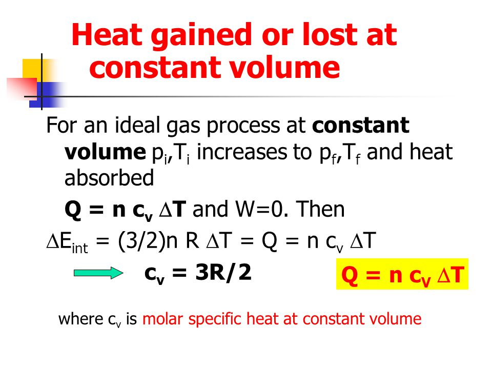 Heat gained or lost at constant volume