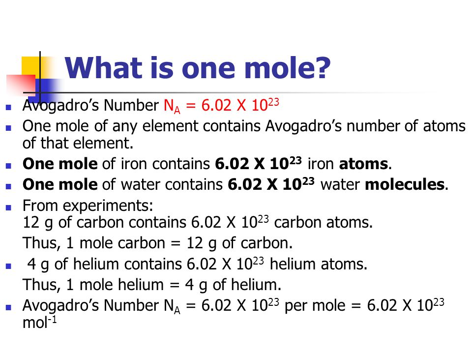 What is one mole Avogadro's Number NA = 6.02 X 1023