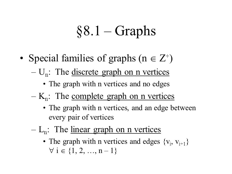 §8.1 – Graphs Special families of graphs (n  Z+)
