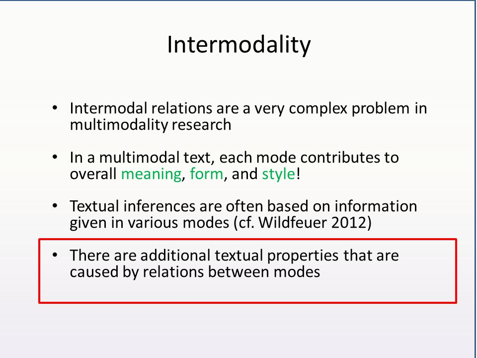 Intermodality Intermodal relations are a very complex problem in multimodality research.