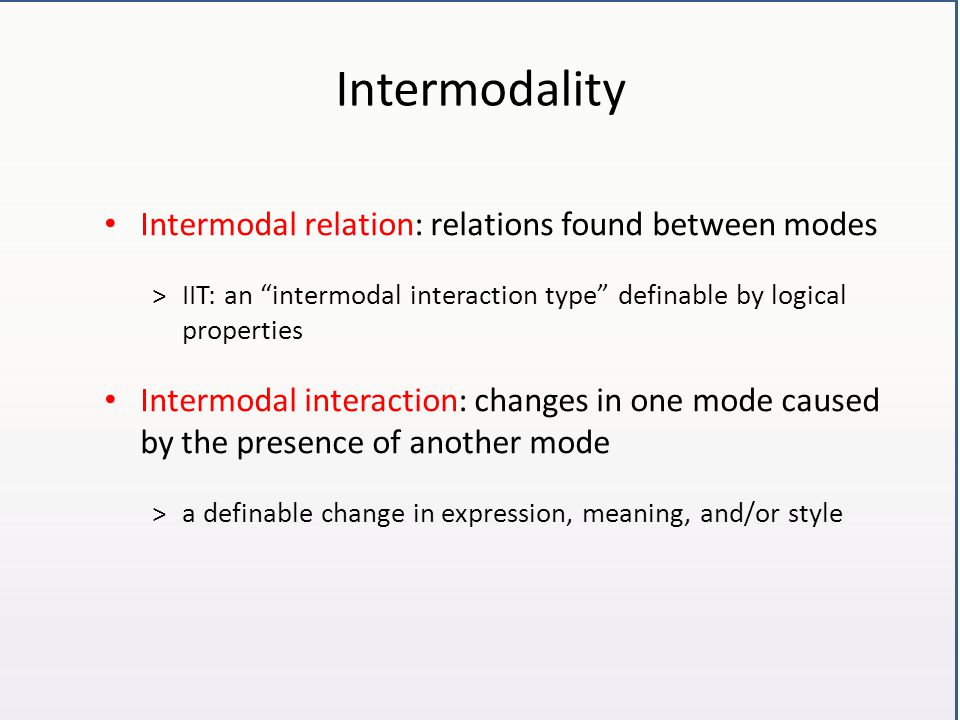 Intermodality Intermodal relation: relations found between modes