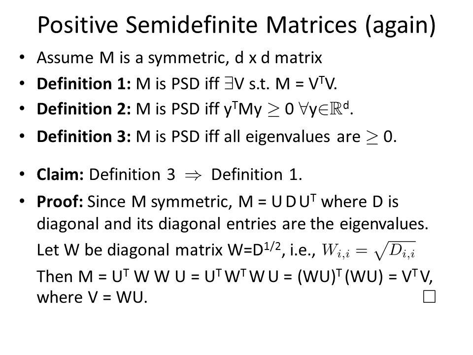 Positive Semidefinite Matrices (again)