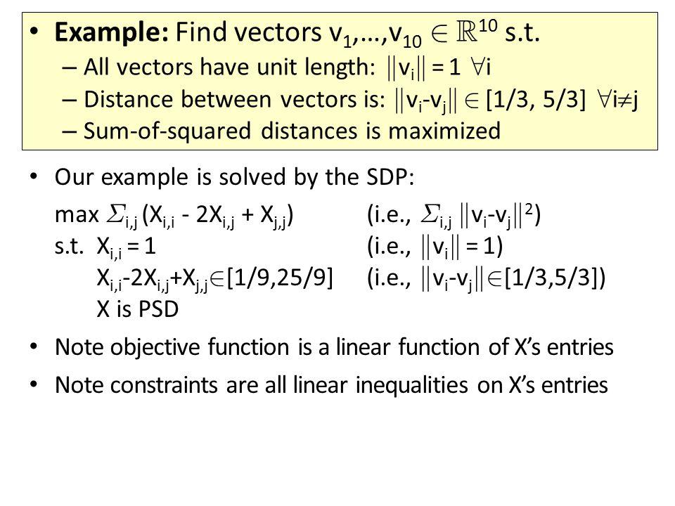 Example: Find vectors v1,…,v10 2 R10 s.t.