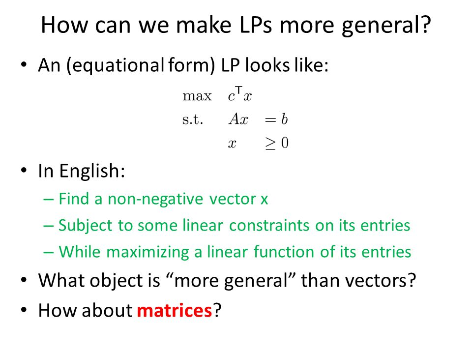 How can we make LPs more general