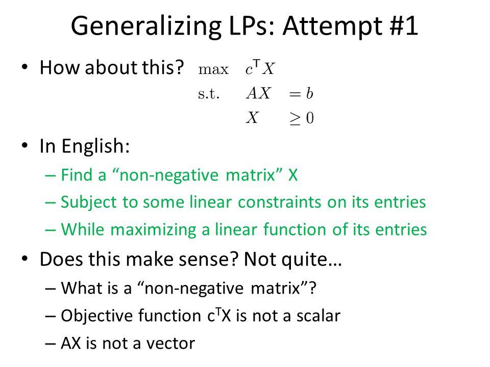 Generalizing LPs: Attempt #1
