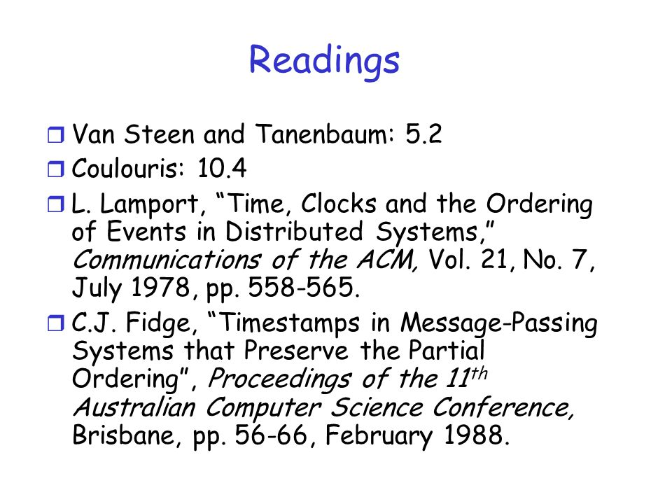 Readings Van Steen and Tanenbaum: 5.2 Coulouris: 10.4