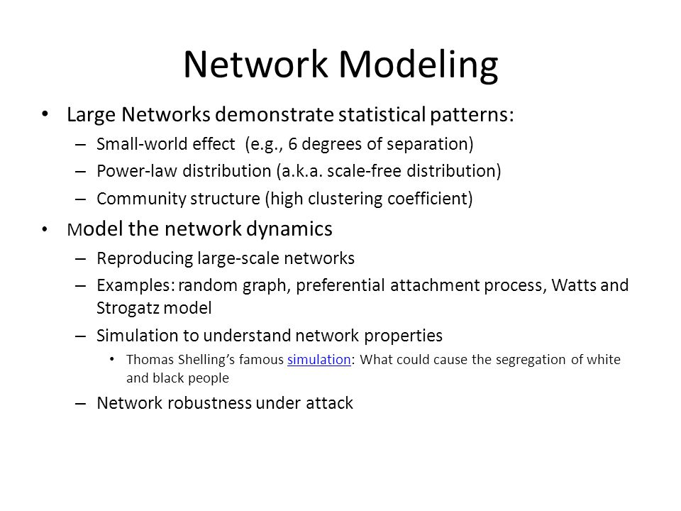 Network Modeling Large Networks demonstrate statistical patterns: