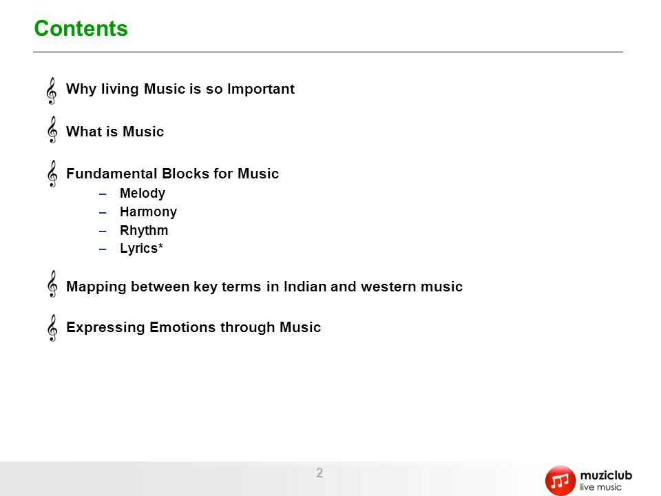 Contents Why living Music is so Important What is Music