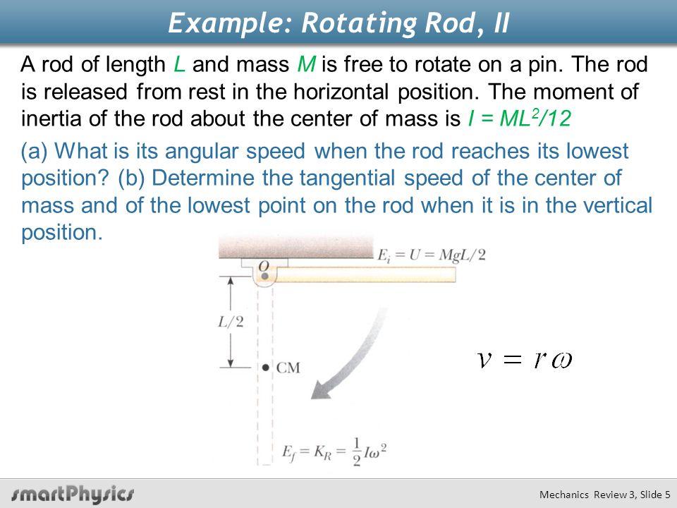 Example: Rotating Rod, II