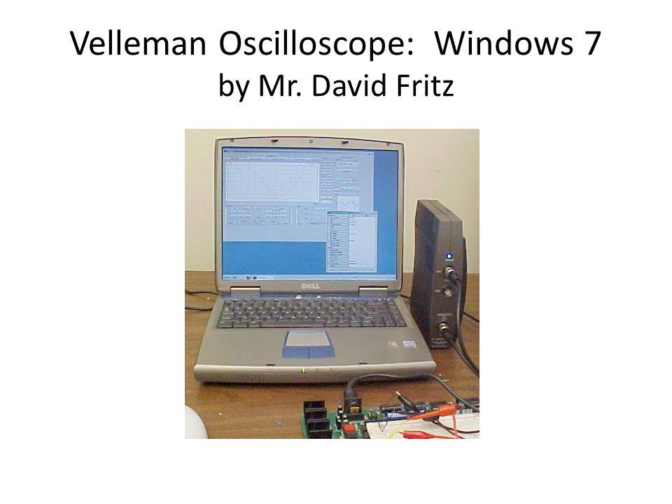 Velleman Oscilloscope: Windows 7 by Mr. David Fritz