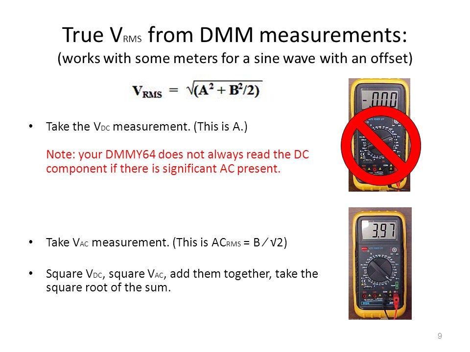 True VRMS from DMM measurements: (works with some meters for a sine wave with an offset)
