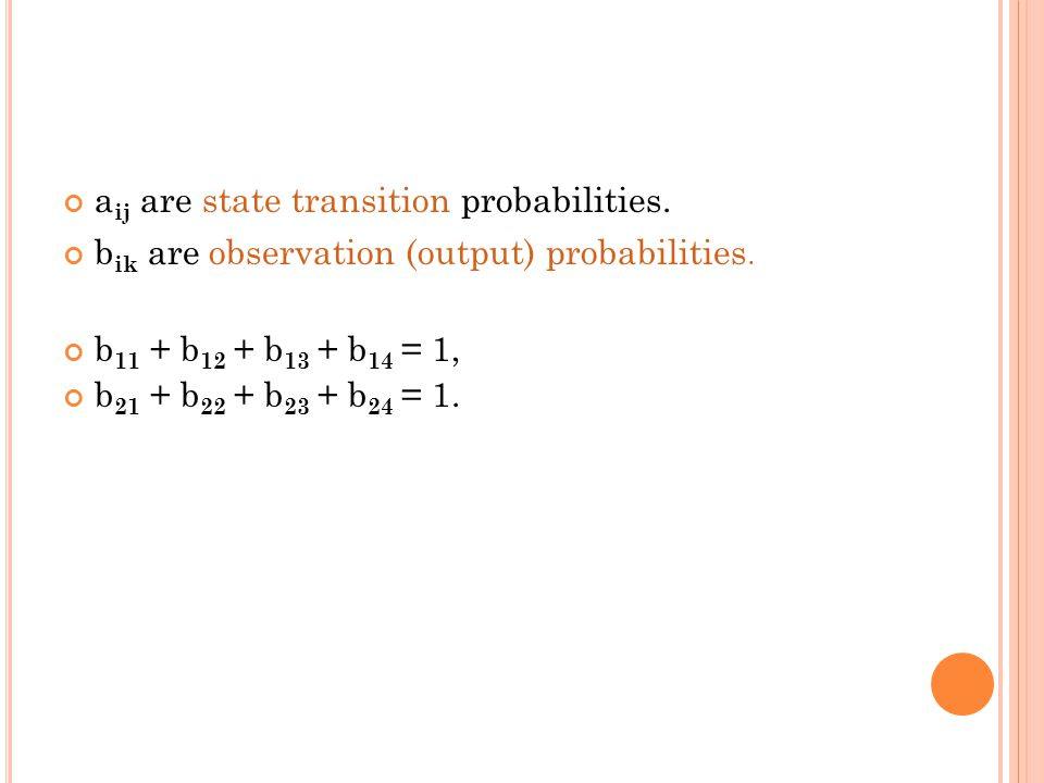 aij are state transition probabilities.