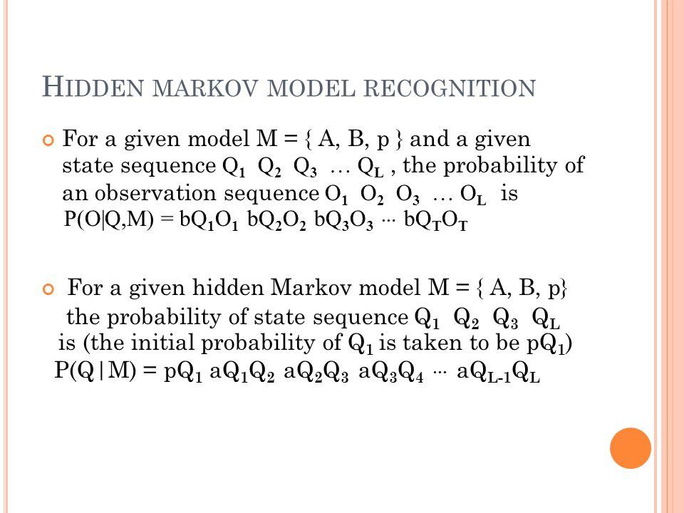 Hidden markov model recognition