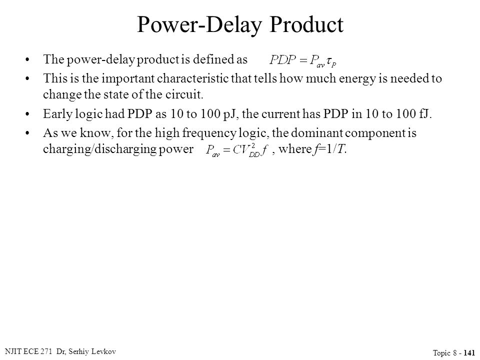 Power-Delay Product The power-delay product is defined as