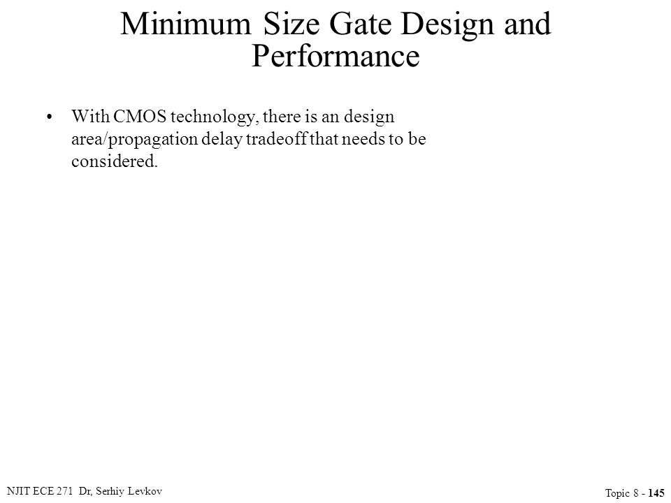 Minimum Size Gate Design and Performance