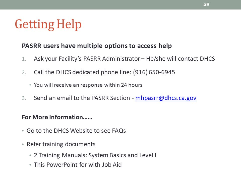 Getting Help PASRR users have multiple options to access help
